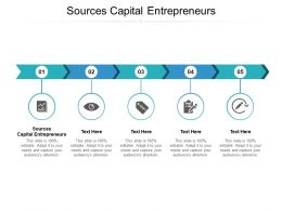 Sources Capital Entrepreneurs Ppt Powerpoint Presentation Pictures Slide Download Cpb