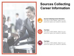 Sources Collecting Career Information Ppt Powerpoint Presentation Infographic Cpb