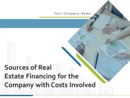 Sources Of Real Estate Financing For The Company With Costs Involved Complete Deck