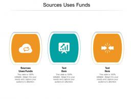 Sources Uses Funds Ppt Powerpoint Presentation Ideas Themes Cpb