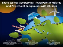 Space Ecology Geographical Templates And Backgrounds With All Slides Ppt Powerpoint