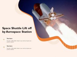 Space Shuttle Lift Off By Aerospace Station