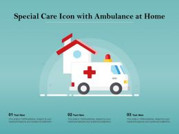 Special Care Icon With Ambulance At Home