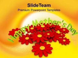 Special Mothers Day With Blooming Flowers And Love PowerPoint Templates PPT Themes And Graphics 0513
