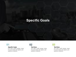 Specific Goals Ppt Powerpoint Presentation Model Cpb