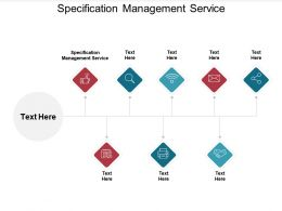 Specification Management Service Ppt Powerpoint Presentation Portfolio Structure Cpb