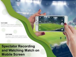 Spectator Recording And Watching Match On Mobile Screen