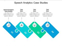 Speech Analytics Case Studies Ppt Powerpoint Presentation Infographics Deck Cpb