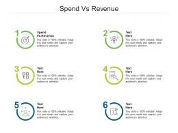 Spend Vs Revenue Ppt Powerpoint Presentation Infographic Template Topics Cpb