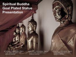 Spiritual Buddha Goal Plated Status Presentation