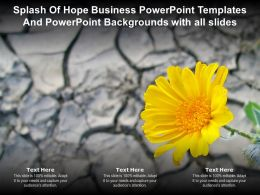 Splash Of Hope Business Powerpoint Templates With All Slides Ppt Powerpoint