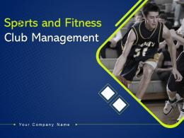 Sports And Fitness Club Management Powerpoint Presentation Slides