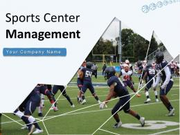 Sports Center Management Powerpoint Presentation Slides