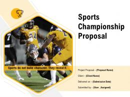 Sports Championship Proposal Powerpoint Presentation Slides