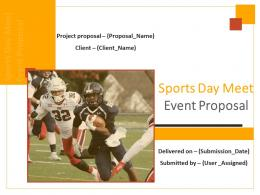 Sports Day Meet Event Proposal Powerpoint Presentation Slides