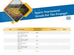 Sports Tournament Details For The Proposal Ppt Powerpoint Presentation Samples