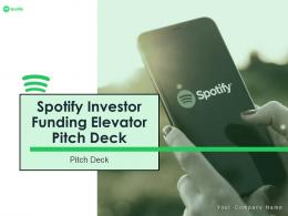 Spotify Investor Funding Elevator Pitch Deck Ppt Template