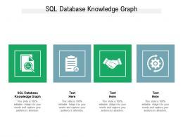 SQL Database Knowledge Graph Ppt Powerpoint Presentation Slides Demonstration Cpb
