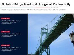 St Johns Bridge Landmark Image Of Portland City Ppt Template