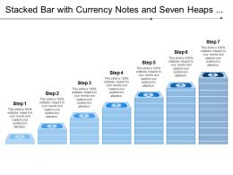 Stacked Bar With Currency Notes And Seven Heaps Of Steps