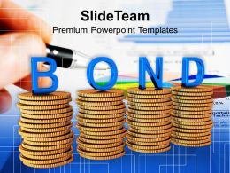 stacks of coins with the word bond powerpoint templates ppt themes and graphics 0213