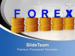 Stacks Of Coins With The Word Forex PowerPoint Templates PPT Themes And Graphics 0213