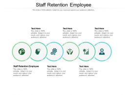 Staff Retention Employee Ppt Powerpoint Presentation Icon Influencers Cpb