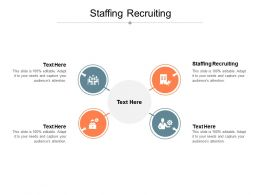 Staffing Recruiting Ppt Powerpoint Presentation Inspiration Graphics Tutorials Cpb