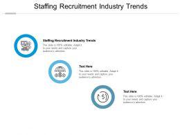 Staffing Recruitment Industry Trends Ppt Powerpoint Presentation Slides Master Slide Cpb
