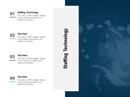 Staffing Technology Ppt Powerpoint Presentation File Samples Cpb