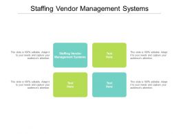 Staffing Vendor Management Systems Ppt Powerpoint Presentation Pictures Model Cpb