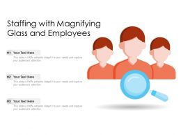 Staffing With Magnifying Glass And Employees