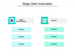 Stage Gate Automation Ppt Powerpoint Presentation Icon File Formats Cpb