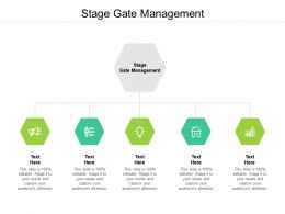 Stage Gate Management Ppt Powerpoint Presentation Show Layout Ideas Cpb