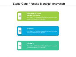 Stage Gate Process Manage Innovation Ppt Powerpoint Presentation Summary Elements Cpb