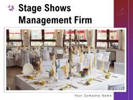 Stage Shows Management Firm Powerpoint Presentation Slides