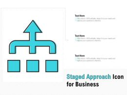 Staged Approach Icon For Business