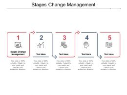 Stages Change Management Ppt Powerpoint Presentation Show Template Cpb