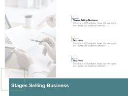 Stages Selling Business Ppt Powerpoint Presentation Outline Slides Cpb