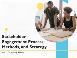 Stakeholder Engagement Process Methods And Strategy Powerpoint Presentation Slides