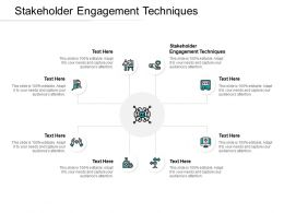 Stakeholder Engagement Techniques Ppt Powerpoint Presentation Slide Cpb
