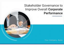 Stakeholder Governance To Improve Overall Corporate Performance Powerpoint Presentation Slides