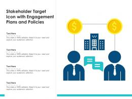 Stakeholder Target Icon With Engagement Plans And Policies