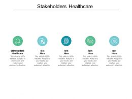 Stakeholders Healthcare Ppt Powerpoint Presentation Slides Maker Cpb