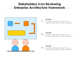 Stakeholders Icon Reviewing Enterprise Architecture Framework
