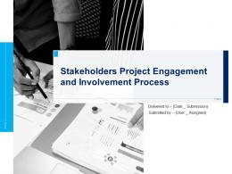 Stakeholders Project Engagement And Involvement Process Complete Deck