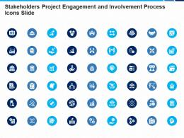 Stakeholders Project Engagement And Involvement Process Icons Slide Ppt Charts