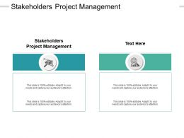 Stakeholders Project Management Ppt Powerpoint Presentation Outline Cpb