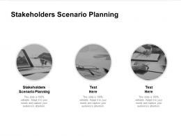 Stakeholders Scenario Planning Ppt Powerpoint Presentation Portfolio Templates Cpb