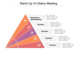 Stand Up Vs Status Meeting Ppt Powerpoint Presentation Inspiration Show Cpb